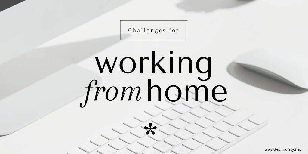 Working From Home Challenges